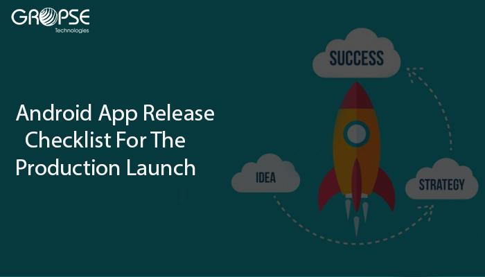 Android App Release Checklist For The Production Launch