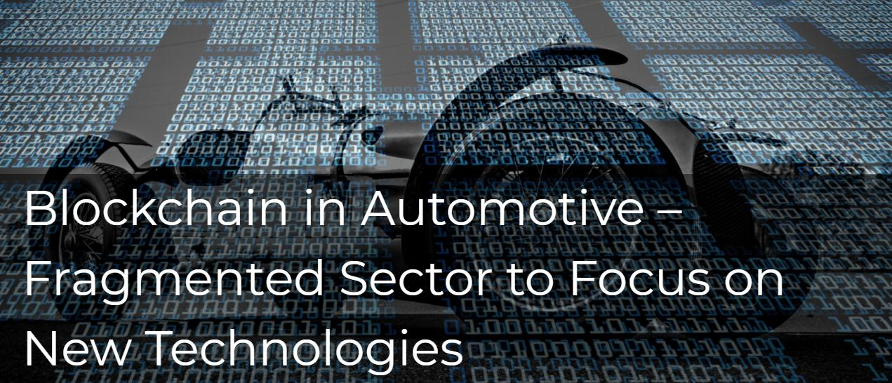 Blockchain in Automotive – Fragmented Sector to Focus on New Technologies