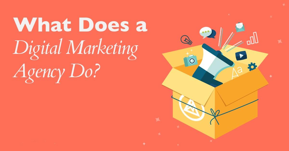 What Does a Digital Marketing Agency Do for Businesses