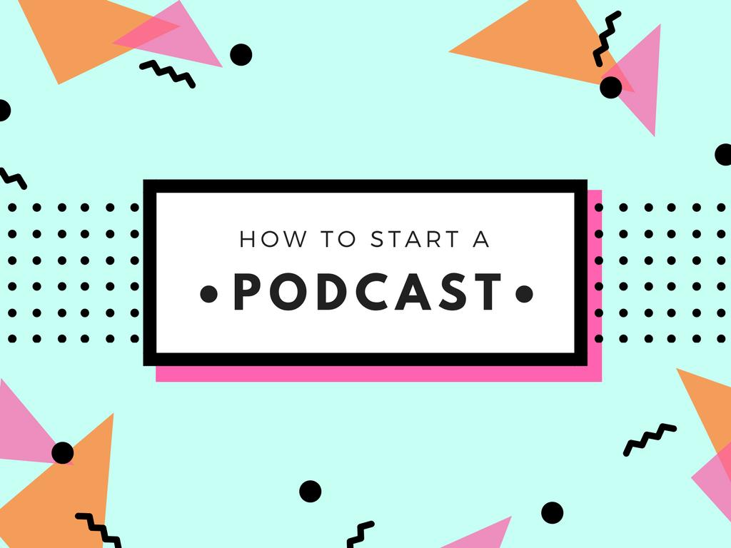 How TO Start A Podcasting