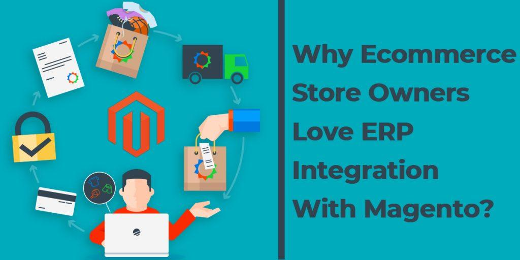 Integrating ERP with Magento: A smart move for Enterprises