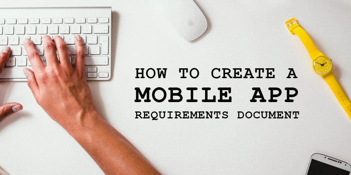 How to create a Mobile App Requirements Document