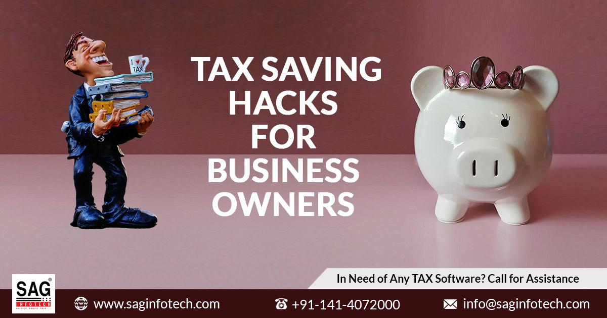 Awesome 10 Tax Saving Hacks for Startup and Business Owners