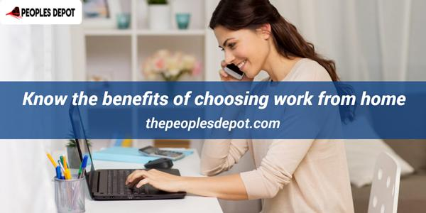 Know the benefits of choosing Work from Home