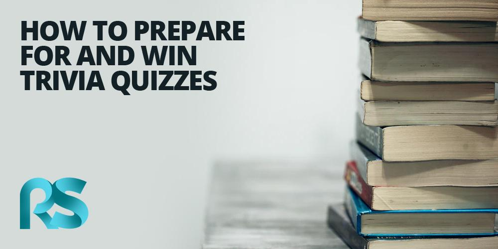 How to Prepare For and Win Trivia Quizzes