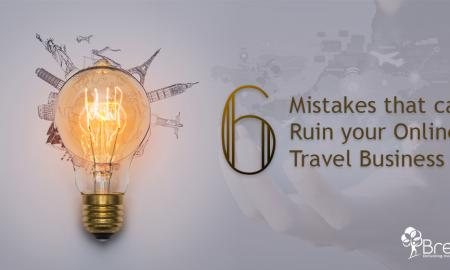 6 mistakes that can ruin your online travel business