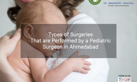 Types of Surgeries That are Performed by a Pediatric Surgeon in Ahmedabad