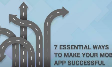 7 Essential Ways to Make Your Mobile App Successful
