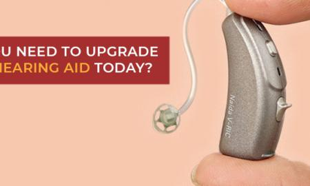 Why You Need To Upgrade Your Hearing Aid Today?