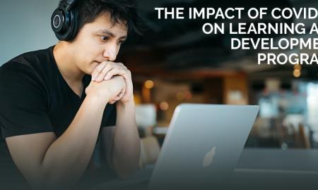 The Impact of Covid-19 on Learning and Development Programs