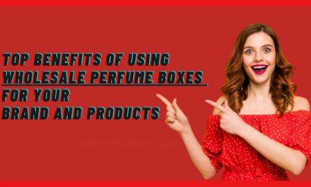 Top Benefits of Using Wholesale Perfume Box for Your Brand and Products