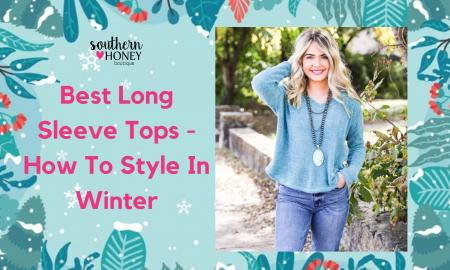 Best Long Sleeve Tops - How To Style In Winter