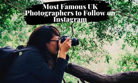 Most Famous UK Photographers to Follow on Instagram