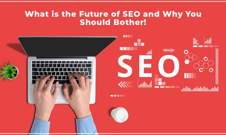 What is the Future of SEO and Why You Should Bother!